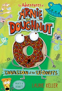 Invasion of the Ufonuts by Laurie Keller (9780805090758) - HardCover - Children's Fiction Older Readers (8-10)