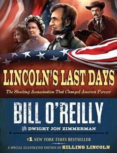 Lincoln's Last Days by Bill O'Reilly, Dwight Jon Zimmerman (9780805096750) - HardCover - Non-Fiction Biography