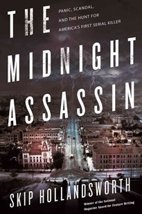 Midnight Assassin by Skip Hollandsworth (9780805097672) - HardCover - History Latin America