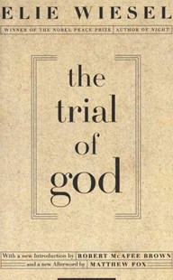 Trial Of God by Elie Wiesel, Marion Wiesel, Robert McAfee Brown, Matthew Fox (9780805210538) - PaperBack - Modern & Contemporary Fiction General Fiction