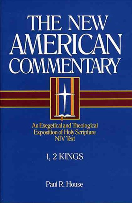The New American Commentary - 1, 2 Kings