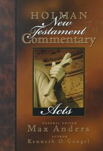 Holman New Testament Commentary - Acts by Kenneth O. Gangel, Max Anders (9780805402056) - HardCover - Religion & Spirituality Christianity