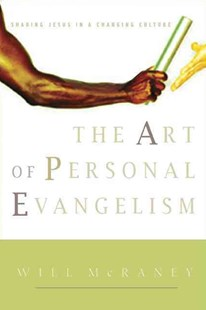 The Art of Personal Evangelism by Will McRaney, Will McRaney (9780805426243) - PaperBack - Religion & Spirituality Christianity