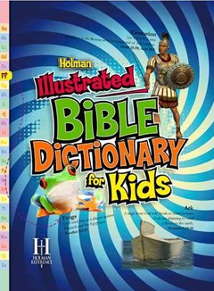 Holman Illustrated Bible Dictionary for Kids