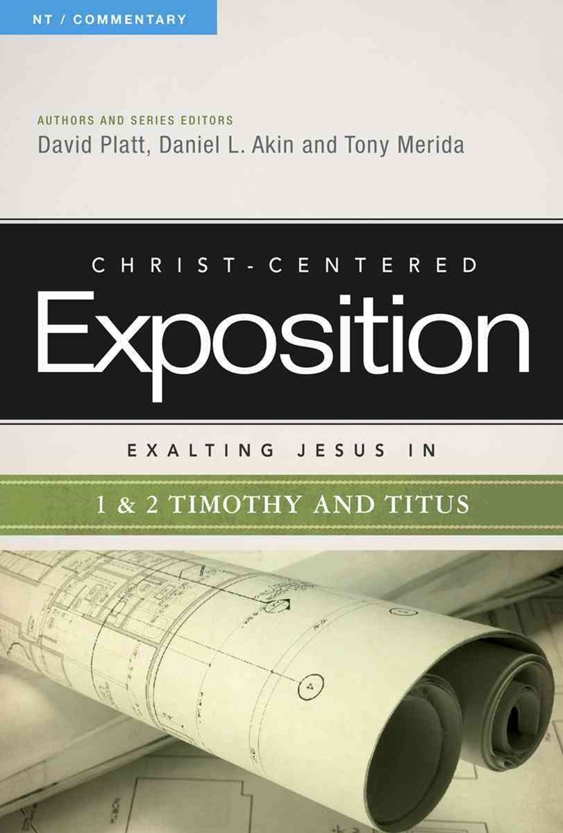 Exalting Jesus in 1 and 2 Timothy and Titus
