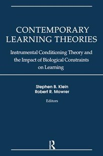 Contemporary Learning Theories: Instrumental Conditioning Theory and the Impact of Biological Constraints on Learning by Stephen B. Klein, Robert R. Mowrer (9780805803181) - HardCover - Education Teaching Guides