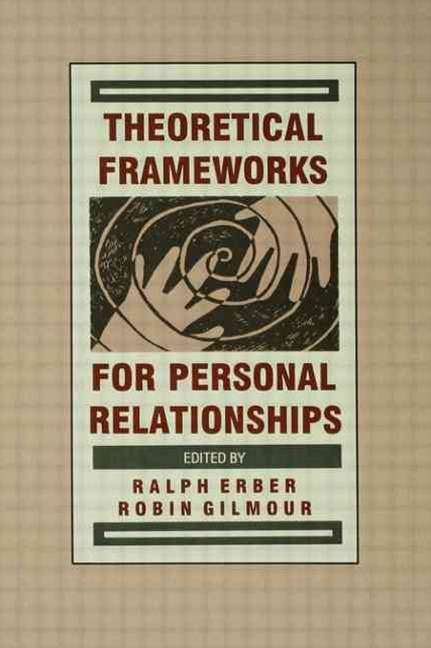 Theroretical Frameworks for Personal Relationships