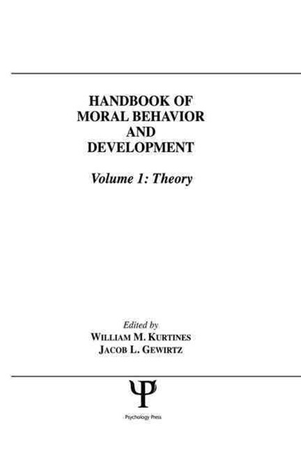 Handbook of Moral Behavior and Development: Theory