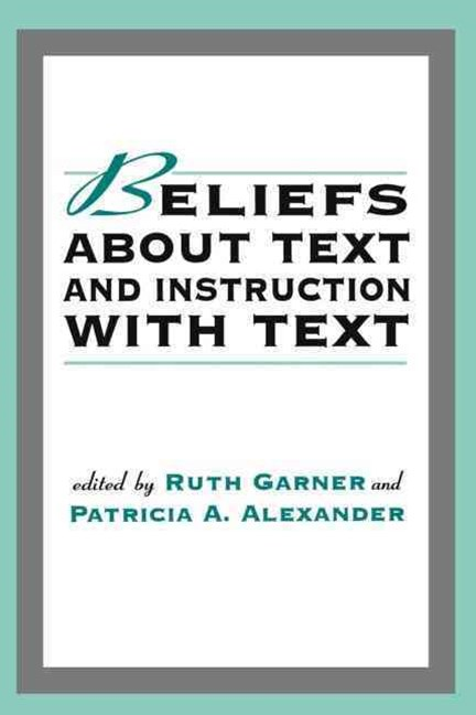 Beliefs About Text and Instruction with Text