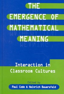 Emergence of Mathematical Meaning by Paul Cobb, Heinrich Bauersfeld (9780805817287) - HardCover - Education Teaching Guides