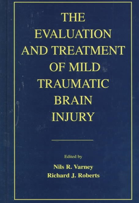 Evaluation and Treatment of Mild Traumatic Brain Injury