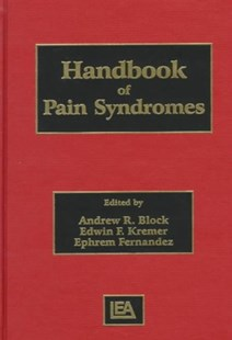 Handbook of Pain Syndromes by Andrew R. Block, Edwin F. Kremer, Ephrem Fernandez (9780805826807) - HardCover - Reference Medicine