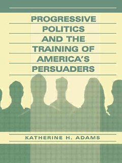 Progressive Politics and the Training of America