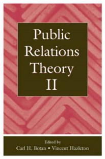 Public Relations Theory II by Carl H. Botan, Vincent Hazleton, Glen M. Broom, W. Timothy Coombs, David M. Dozier, Dawn Gilpin, Carola Golser-Wamser, James E. Grunig (9780805833843) - HardCover - Business & Finance Human Resource