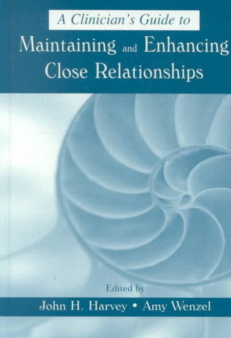 A Clinician's Guide to Maintaining and Enhancing Close Relationships