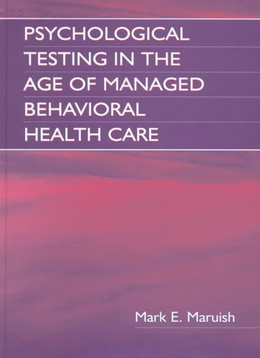 Psychological Testing in the Age of Managed Behavioral Healthcare