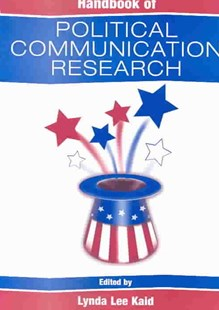 Handbook of Political Communication Research by Lynda Lee Kaid, Annette Aw, W. Lance Bennett, Dianne G. Bystrom (9780805837759) - PaperBack - Politics Political Issues