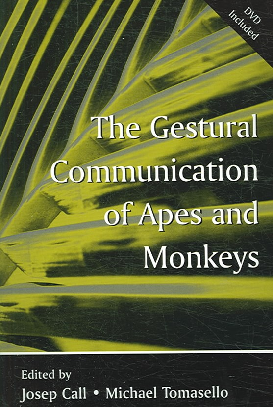 Gestural Communication of Apes and Monkeys