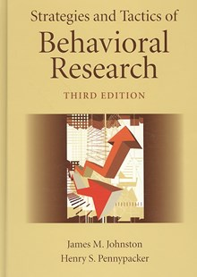 Strategies and Tactics of Behavioral Research by James M. Johnston, Henry S. Pennypacker, Gina Green (9780805858822) - HardCover - Education Teaching Guides