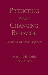 Predicting and Changing Behavior by Martin Fishbein, Icek Ajzen (9780805859249) - HardCover - Social Sciences Psychology