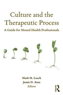 Culture and the Therapeutic Process by Mark M. Leach, Jamie D. Aten (9780805862478) - PaperBack - Reference Medicine