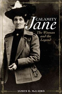 Calamity Jane by James D. McLaird (9780806142517) - PaperBack - Biographies General Biographies