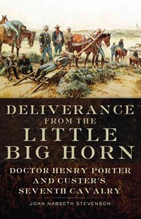 Deliverance from the Little Big Horn by Joan Nabseth Stevenson (9780806144160) - PaperBack - Biographies General Biographies