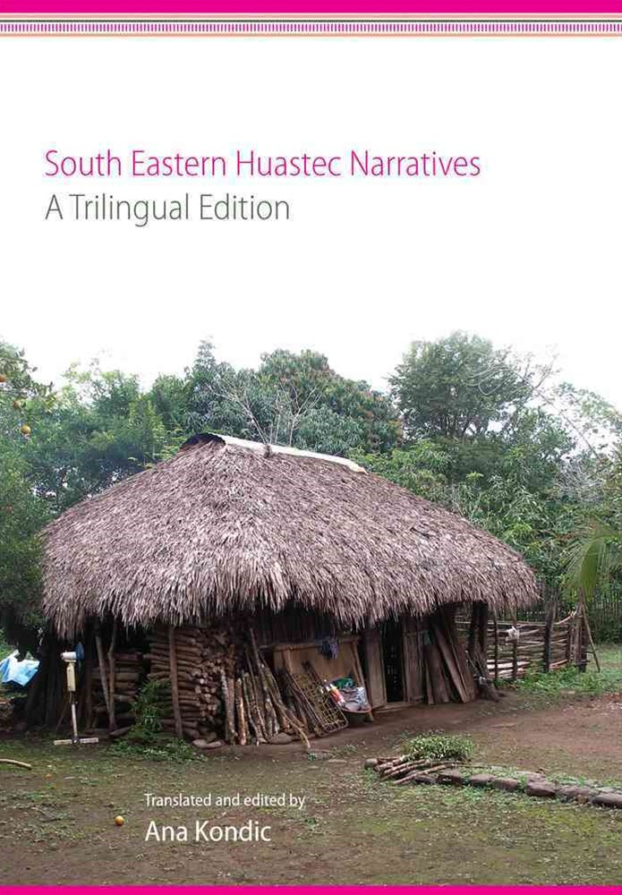 South Eastern Huastec Narratives