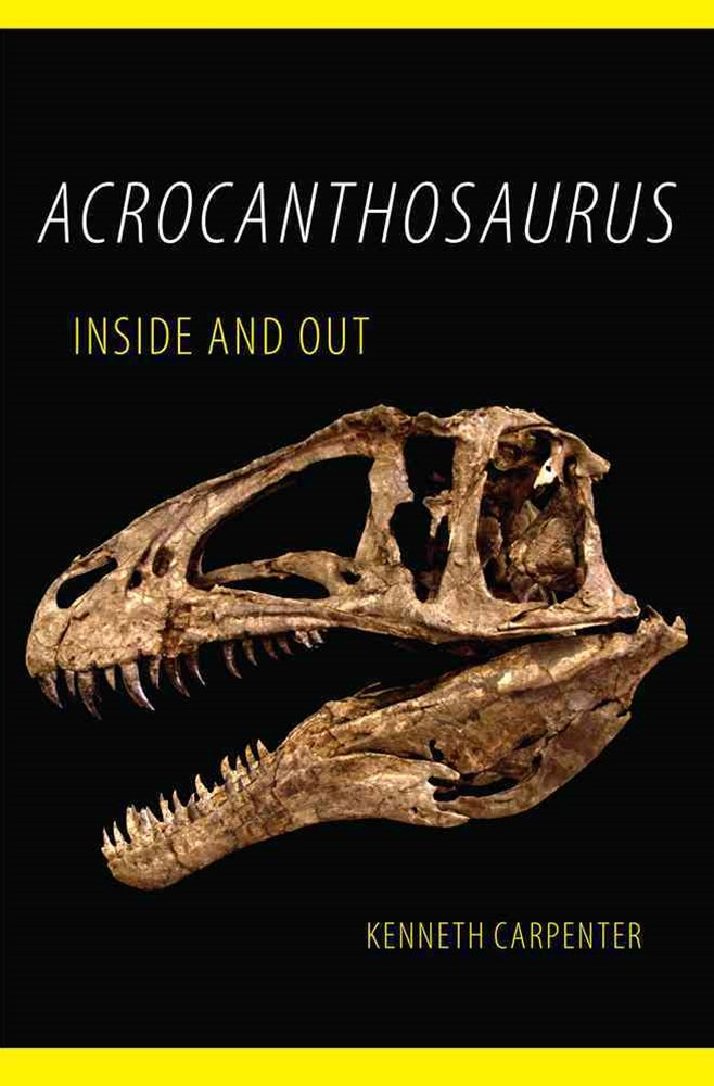 Acrocanthosaurus Inside and Out