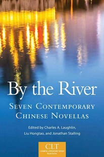 By the River by Charles A. Laughlin, Liu Liu Hongtao, Jonathan Stalling (9780806154046) - PaperBack - Modern & Contemporary Fiction General Fiction