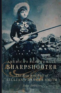 America's Best Female Sharpshooter by Julia Bricklin (9780806156330) - HardCover - Biographies Entertainment