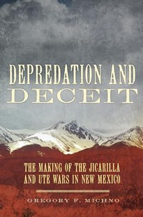 Depredation and Deceit by Gregory F. Michno (9780806157696) - HardCover - History North America