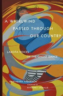 A Whirlwind Passed Through Our Country by Rani-henrik Andersson, Raymond J. Demallie (9780806160078) - HardCover - History North America