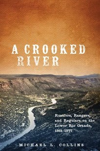 A Crooked River by Michael L. Collins (9780806160085) - HardCover - History North America