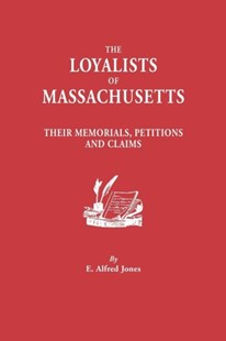 The Loyalists of Massachusetts by Alfred E. Jones (9780806301969) - PaperBack - Reference