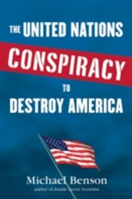 United Nations Conspiracy to Destroy America