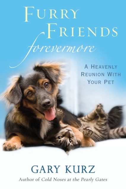 (ebook) Furry Friends Forevermore: A Heavenly Reunion with Your Pet