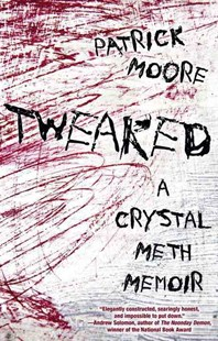 Tweaked: A Crystal Memoir by Patrick Moore (9780806538341) - PaperBack - Biographies General Biographies
