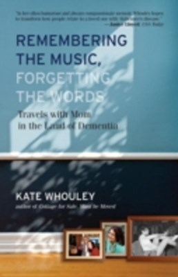 (ebook) Remembering the Music, Forgetting the Words