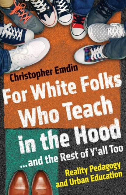 (ebook) For White Folks Who Teach in the Hood... and the Rest of Y'all Too