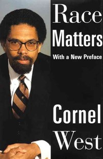 Race Matters by Cornel West (9780807009727) - HardCover - History