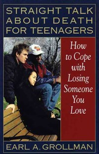 Straight Talk About Death for Teenagers by Earl A. Grollman (9780807025017) - PaperBack - Health & Wellbeing Lifestyle