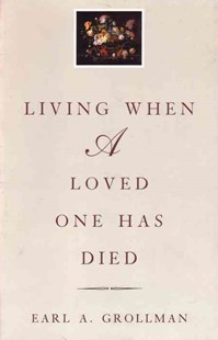 Living When a Loved One Has Died by Earl A. Grollman (9780807027196) - PaperBack - Education Teaching Guides