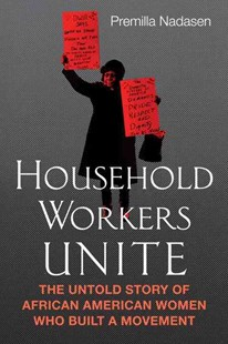 Household Workers Unite by Premilla Nadasen (9780807033197) - PaperBack - Business & Finance Ecommerce