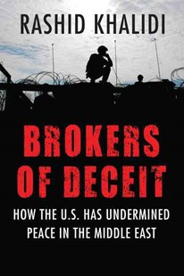 Brokers of Deceit by Rashid Khalidi (9780807033241) - PaperBack - History Middle Eastern