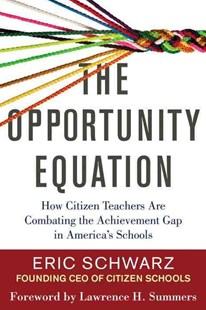 The Opportunity Equation by Eric Schwarz, Lawrence H. Summers (9780807033722) - HardCover - Business & Finance Management & Leadership
