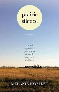 Prairie Silence by Melanie Hoffert (9780807045169) - PaperBack - Biographies General Biographies