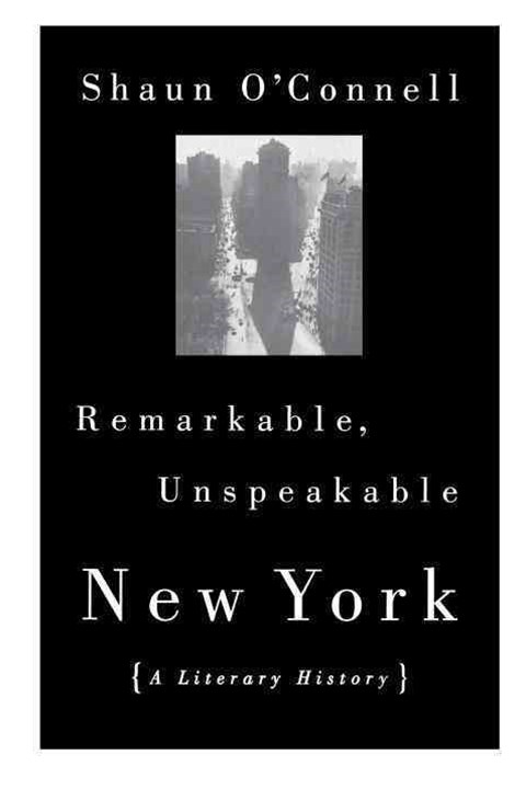 Remarkable, Unspeakable New York