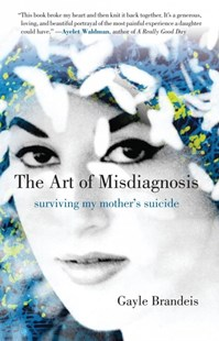 The Art of Misdiagnosis by Gayle Brandeis (9780807054642) - PaperBack - Biographies General Biographies