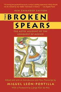 The Broken Spears by Miguel Leon-Portilla (9780807055007) - PaperBack - Modern & Contemporary Fiction Literature
